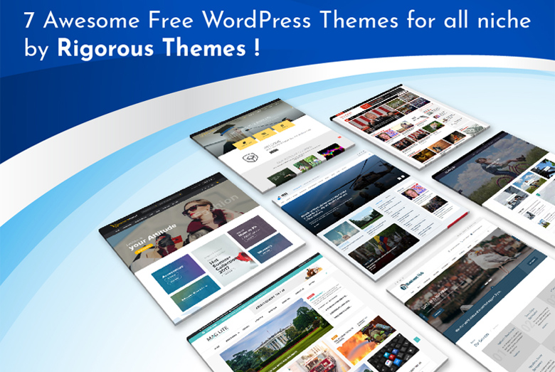 7 Best Free WordPress Theme for all niche for 2018 by Rigorous Themes!